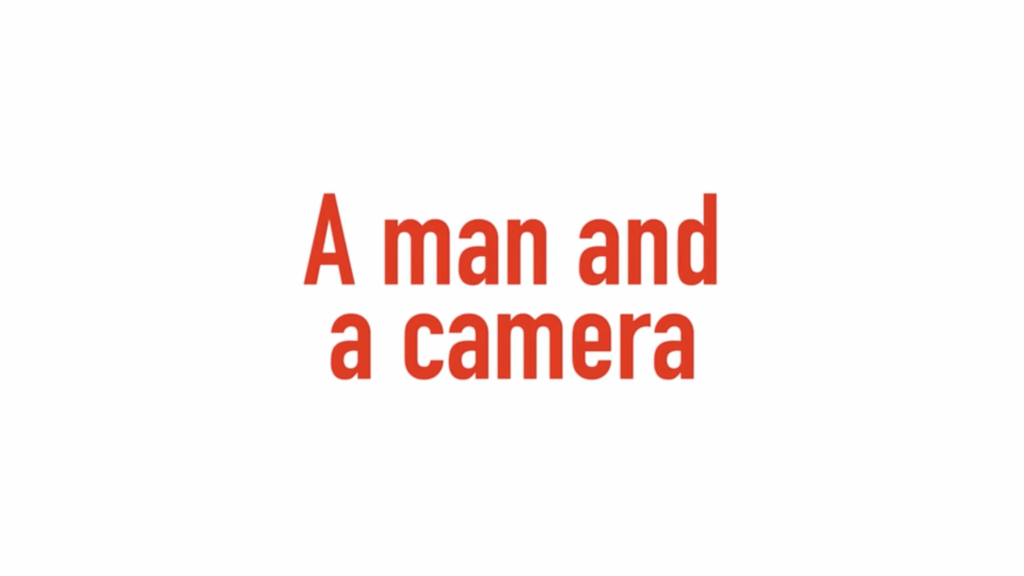 A Man and a Camera
